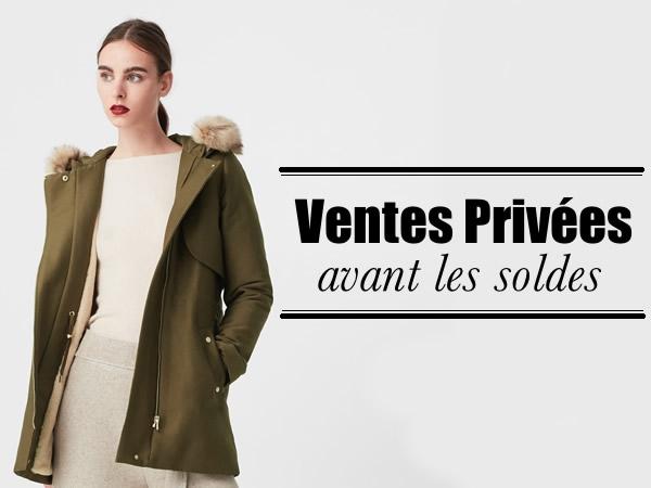 b529277cf5c99 Ventes privées Mode - Pré-soldes Hiver 2016-2017 - Les bons plans de Naima