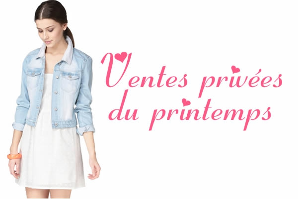 96cfc331c4d3d Ventes privées mode - Printemps 2015 - Les bons plans de Naima
