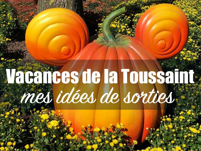 Vacances toussaint 2019 id es d 39 activit s et de sorties - Les vacances de la toussaint 2020 ...